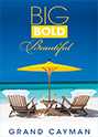 Big, Bold, Beautiful - Grand Cayman Magazine Supplement